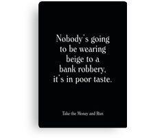 Take the Money and Run - Woody Allen's Greatest Lines Canvas Print