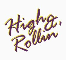 High & Rollin' Limited Edition (Los Angeles) by Bakerygang