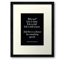 Vicky Christina Barcelona - Woody Allen's Greatest Lines Framed Print