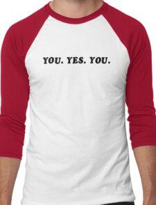 YOU. YES. YOU. Men's Baseball ¾ T-Shirt