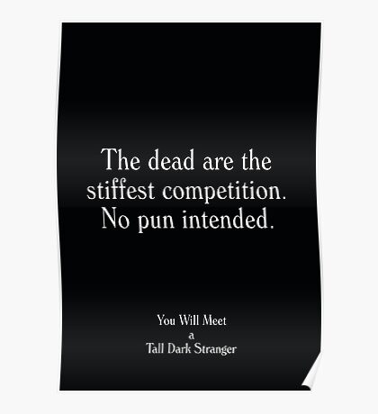 You Will Meet a Tall Dark Stranger - Woody Allen's Greatest Lines Poster