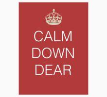 Calm Down Dear by LondonFreshTees