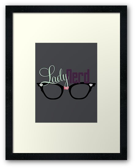 Proud LadyNerd (Black Glasses) by 4everYA
