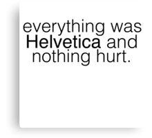 Helvetica. Canvas Print
