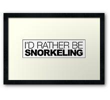 I'd rather be Snorkeling Framed Print