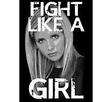 Fight Like A Girl Photographic Print