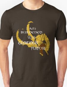 I am burdened with glorious purpose Unisex T-Shirt
