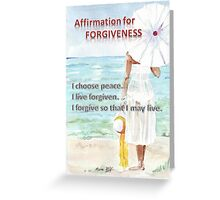 Affirmation for FORGIVENESS Greeting Card