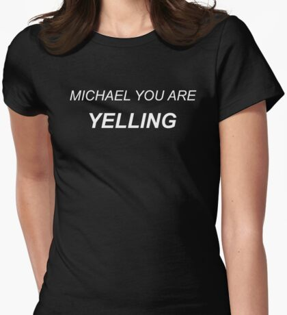 Michael Clifford You Are Yelling Womens Fitted T-Shirt