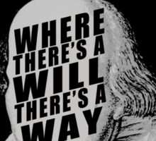 """Where There's A Will There's A Way"" Sticker"