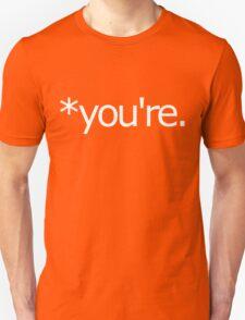 *you're. Grammar Nazi T Shirt! Unisex T-Shirt