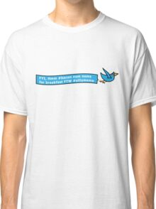 Twitter and Breakfast Classic T-Shirt