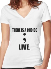 There is a choice; live. Women's Fitted V-Neck T-Shirt