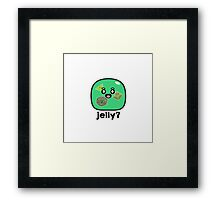 Jelly? - Gelatinous Cube Framed Print
