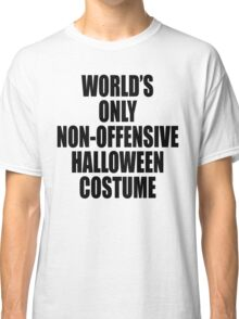 World's only non-offensive Halloween costume Classic T-Shirt
