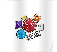 Polyhedral Pals - Rollin With My Homies - D20 Gaming Dice Poster