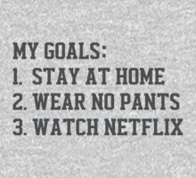 My Goals (Stay At Home, Wear No Pants, Watch Netflix) Kids Clothes