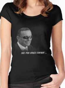 Tony Abbott See You Space Cowboy Women's Fitted Scoop T-Shirt