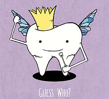 Guess Who? Tooth Fairy by joanandrose