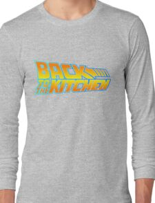 Back to the Kitchen Long Sleeve T-Shirt
