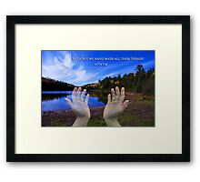 HATH NOT MY HAND MADE ALL THESE THINGS? -CHRISTIAN PICTURE- CARDS-ECT.. Framed Print
