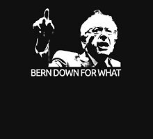 Bernie Sanders Bern Down For What Realistic  Unisex T-Shirt