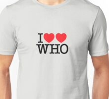 I ♥♥ WHO (light) Unisex T-Shirt