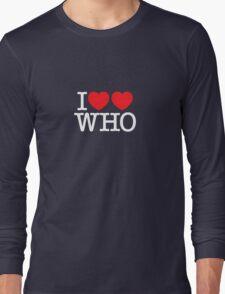 I ♥♥ WHO (dark) Long Sleeve T-Shirt