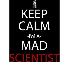steins gate keep calm i'm a mad scientist anime manga shirt Photographic Print