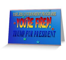 Trump For President  Greeting Card