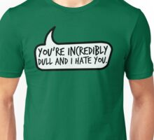 Incredibly Dull Unisex T-Shirt
