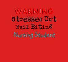 Stressed Out Nursing Student Unisex T-Shirt
