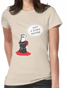 Just a flesh wound  Womens Fitted T-Shirt