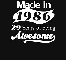 Made In 1986...... 29 Years Of Being Awesome T-Shirt