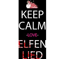 elfen lied keep calm and love elfen lied anime manga shirt Photographic Print