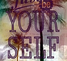 Just be yourself by francelal
