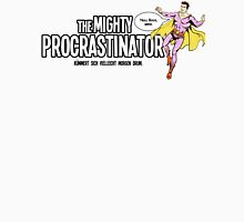 The Mighty Procrastinator Unisex T-Shirt