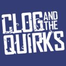 NEW Clog and the Quirks Tee - LIGHT LOGO by forcertain