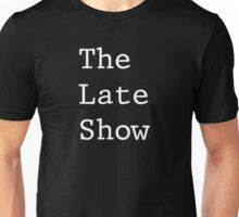 The Late Show Unisex T-Shirt