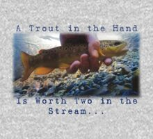 A Trout in the Hand... by Ryan Houston