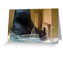 if the boot fits then break the window and run Greeting Card