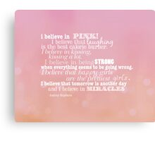 I believe in pink Canvas Print