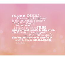 I believe in pink Photographic Print
