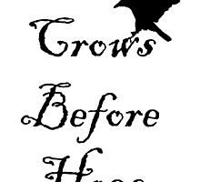 crows before hoes by azor-ahai