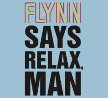 Flynn Says Relax, Man Kids Clothes