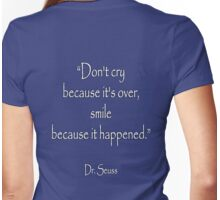 "Dr. Seuss, ""Don't cry because it's over, smile because it happened.""  White type on NAVY Womens Fitted T-Shirt"