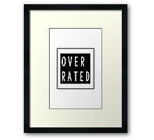 Overrated Framed Print