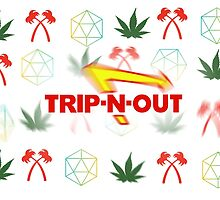 Trip-N-Out by deadstxle