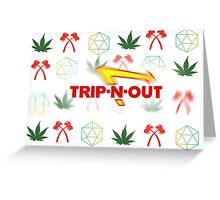 Trip-N-Out Greeting Card