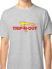 Trip-N-Out Classic T-Shirt